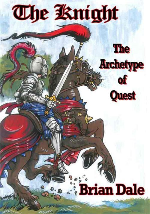 THe Knight Archetype Book By Brian Dale Author and Archetype Consultation Workshop Facilitator