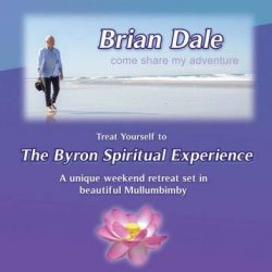 Brian Dale The Byron spiritual experience weekend retreat set in beautiful Mullumbimby New South Wales Australia